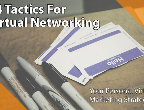 14 Tactics For Virtual Networking: Your Personal Virtual Marketing Strategy